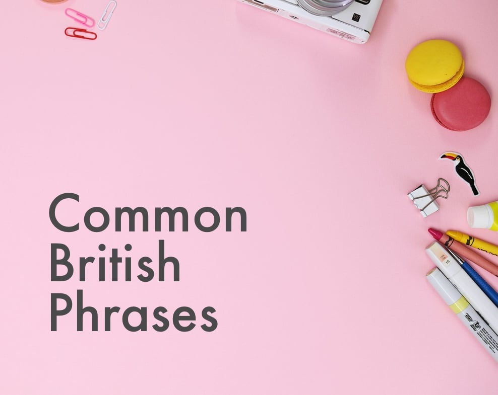 Common British Phrases