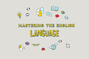 Mastering the English language-