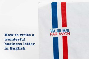 How to write a wonderful business letter in English
