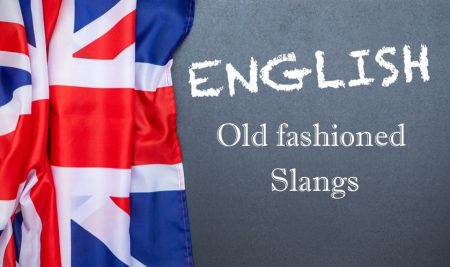 10 Old fashioned and Timeless English Slang Words